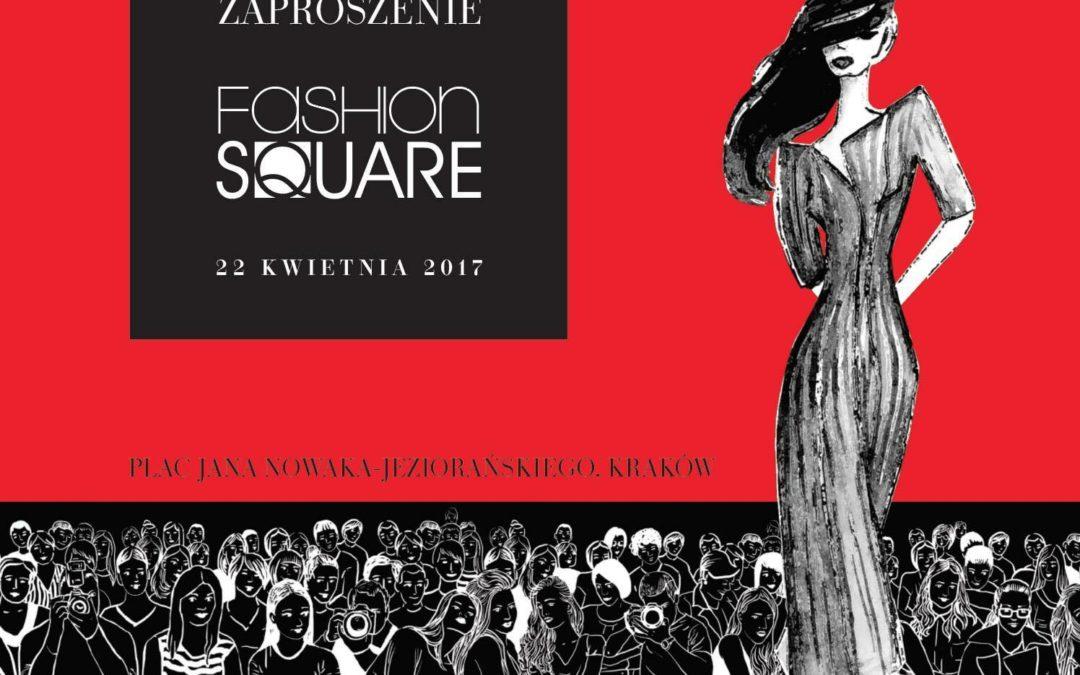 Fashion Square 22.04.2017 w Krakowie – Zapraszamy!